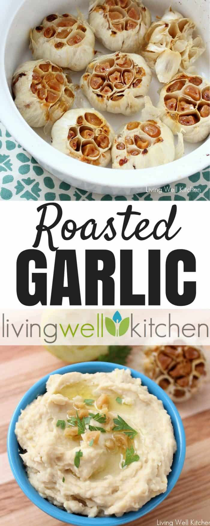 Roasted Garlic is so easy to make and gives tons of flavor to any dish. from Living Well Kitchen @memeinge || https://blog.memeinge.com/roasted-garlic/