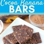 cocoa banana bars on white plate with cocoa powder and ripe banana