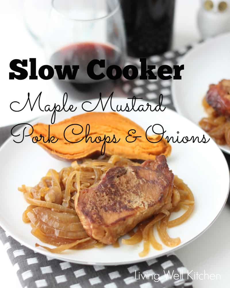 Slow Cooker Maple Mustard Pork and Onions from Living Well Kitchen @memeinge