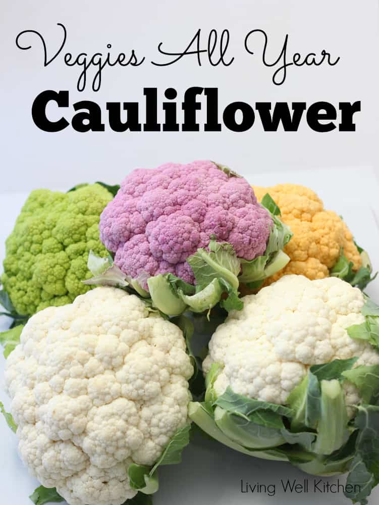 [Veggies All Year] Cauliflower from Living Well Kitchen