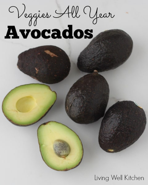 [Veggies All Year] Avocados from Living Well Kitchen
