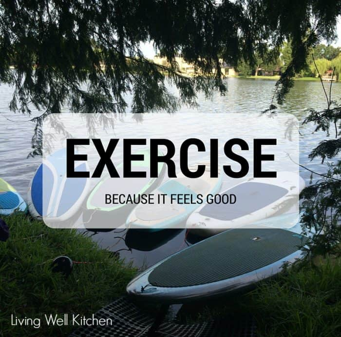 Exercise because it feels good