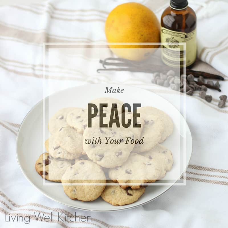 Make Peace with Your Food. Don't let food have power over your thoughts