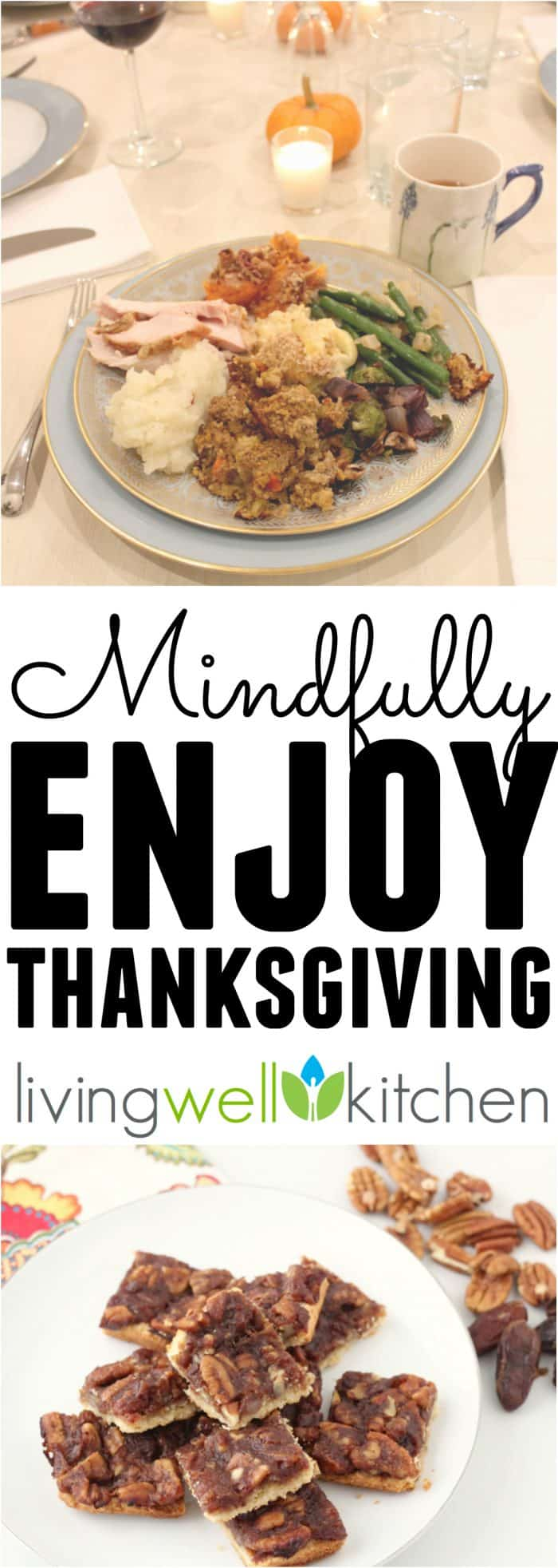 How to Mindfully Enjoy Thanksgiving from @memeinge. Five tips to enjoy your Thanksgiving meal without feeling stuffed, deprived or guilty!