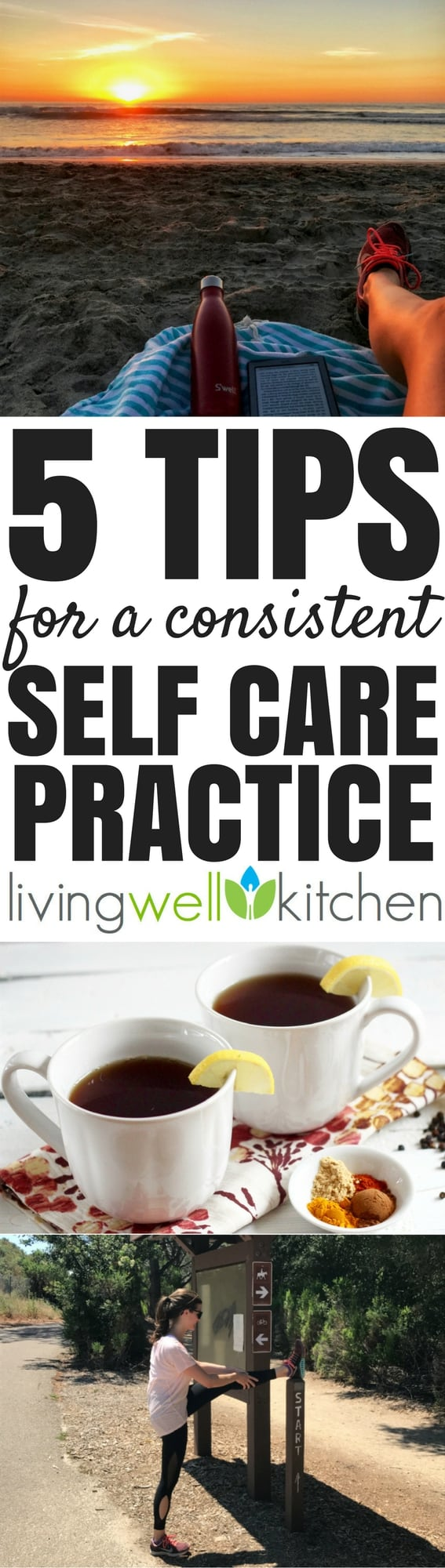 5 realistic tips for having a consistent, enjoyable self care practice from Living Well Kitchen, so you can show yourself some love.