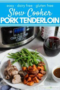 pork tenderloin, roasted sweet potatoes, green beans, wine, gravy, Slow Cooker