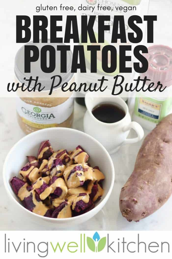 Breakfast Potatoes with Peanut Butter recipe from Living Well Kitchen are a satisfying budget-friendly breakfast that is vegan, gluten free, and high in fiber. Easily made to serve one or a crowd. #breakfast #breakfastrecipes #potatoes #sweetpotato #peanutbutter #veganrecipes #glutenfreerecipes #dairyfree via @memeinge